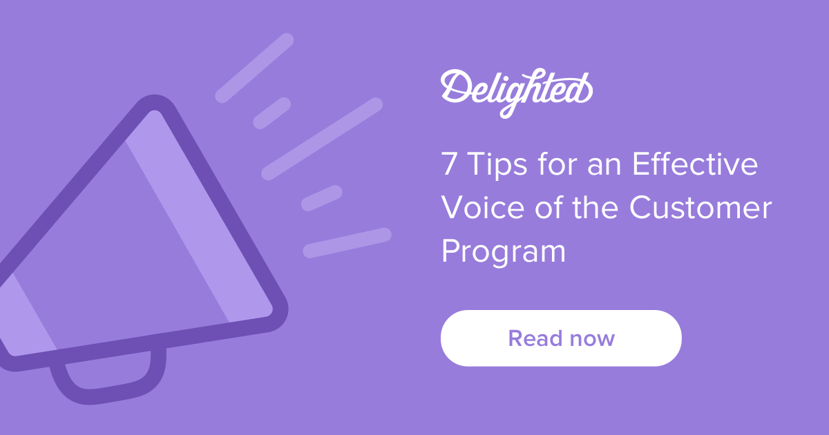 7 tips for an effective voice of the customer program